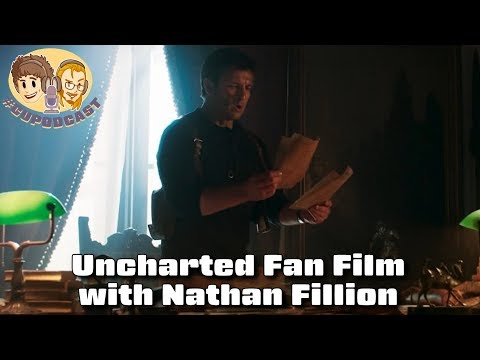 Uncharted  Film with Nathan Fillion  CUPodcast