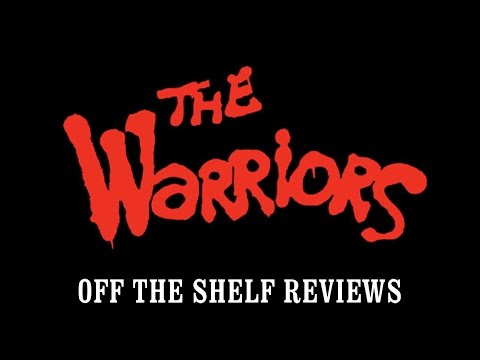 The Warriors Review - Off The Shelf Reviews