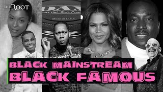 What Does It Mean To Be 'Black Famous?' The #BlackMainstream Sounds Off