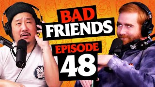 Bobby's Existential Crisis | Ep 48 | Bad Friends