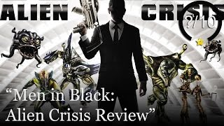 Men In Black: Alien Crisis Review (Video Game Video Review)