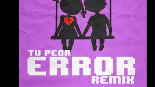 Anuel AA ft. Darell - Tu Peor Error (Official Remix)