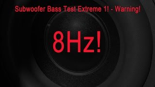 Subwoofer Test Extrem - Warning! 40-8 Hz NEW