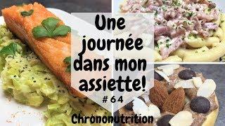 Une journée dans mon assiette #64 - 🍴 INSTA' COOK 🍴 CHRONONUTRITION