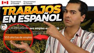 CANADA autoriza TRABAJOS EN ESPAÑOL miles de oportunidades para