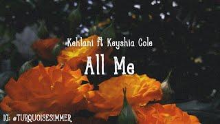 Kehlani Ft Keyshia Cole - All Me ( Lyrics )