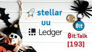 Bit:Talk การใช้งาน Stellar Lumen ร่วมกับ Ledger Nano S #193