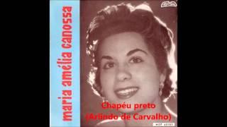 Maria Amélia Canossa - Chapéu preto (Arlindo de Carvalho)