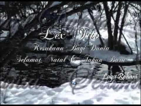 Kesukaan Bagi Dunia - Selamat Natal & Tahun Baru - Lex Trio