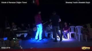 Gözde & Ramazan Düğün Töreni Stranbej Yusuf & Mustafa Güçlü Muhteşem Halay 2016 Altılar