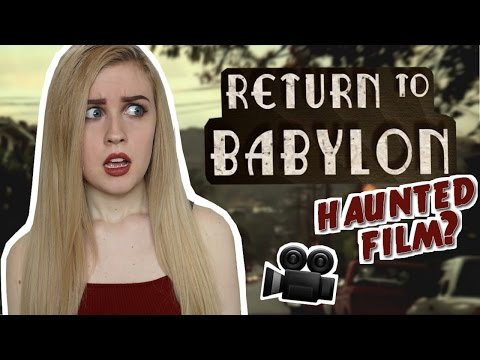 RETURN TO BABYLON | HAUNTED FILM?