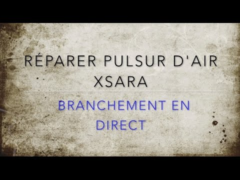 7 r233paration pulseur dair xsara branchement en direct