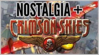 Nostalgia + Crimson Skies