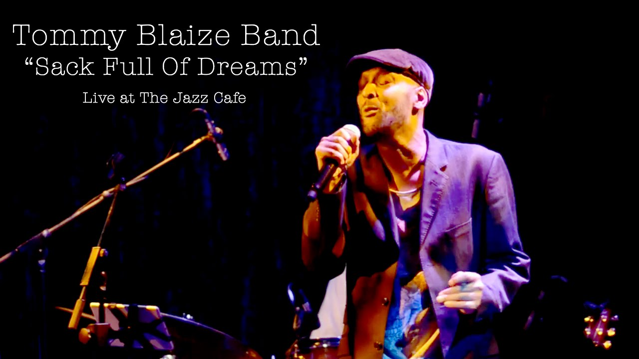 Tommy Blaize Band | Sack Full Of Dreams (Live from The Jazz Cafe)