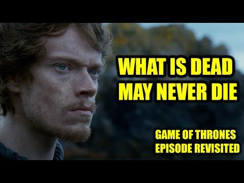 Game of Thrones  What Is Dead May Never Die Episode Revisited