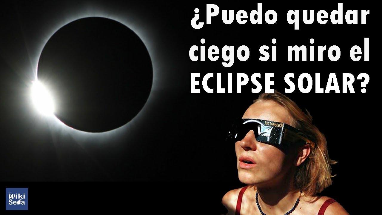 ¿Puedo quedar Ciego si miro el Eclipse de Sol 2017? #SigueElEclipse
