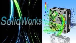 SolidWorks. Создание анимации Flow Simulation. Вентилятор. Часть I / SolidWorks Flow Simulation