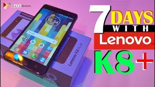 Lenovo K8 Plus Full Indepth Review After 7 Days Of Use | Data Dock