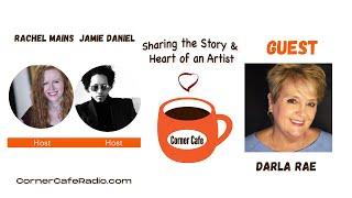 Saturday, May 15 - Corner Cafe Radio Interview with Darla Rae