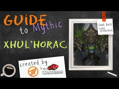 Xhul'horac Mythic Guide by Method