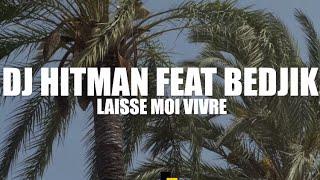 DJ Hitman - Laisse-Moi Vivre (Clip Officiel) ft. Bedjik