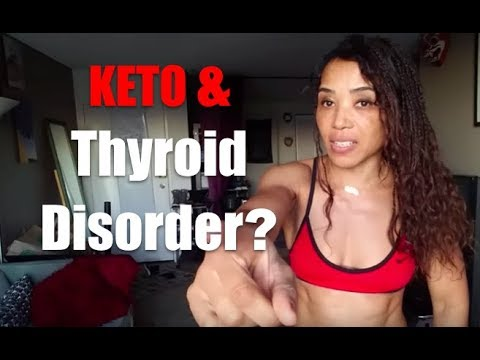 CAN YOU DO KETO WITH A THYROID DISORDER??????????????