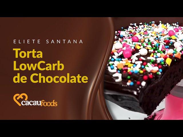 Torta LowCarb de Chocolate | Cacau Foods