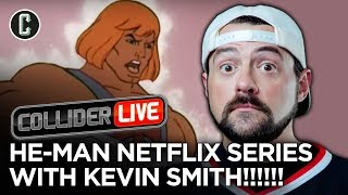 Will Kevin Smith Save He-Man and the Masters of the Universe? - Collider Live #200