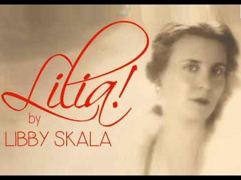 LILIA!   A onewoman  by Libby Skala