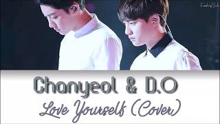 D.O & Chanyeol (EXO (엑소))- Love Yourself (Cover) [Eng|Vostfr]