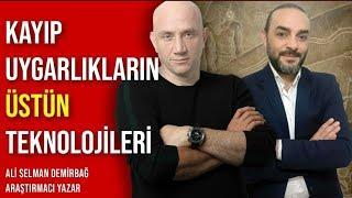 Kayıp Uygarlıkların Üstün Teknolojileri -Ali Selman Demirbağ