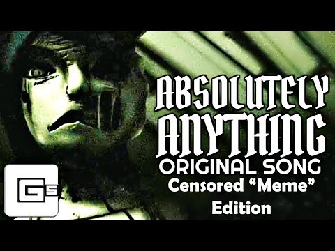 """Absolutely Anything (By CG5 ft. OR3O) Censored """"Meme"""" Edition!!!"""