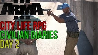 ArmA 3: City Life RPG - Civilian Diaries Day 2 - STAY AWAY FROM BIKES