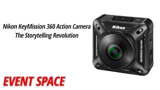 Nikon KeyMission 360 Action Camera - The Storytelling Revolution