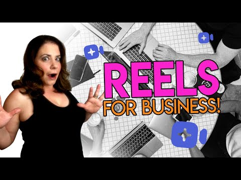 How to Use Reels for Your Business