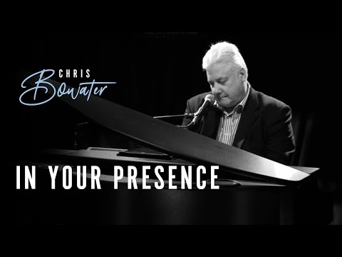 In Your presence I am content - Chris Bowater