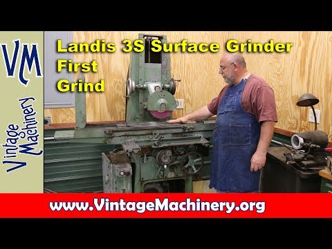 Landis 3S Surface Grinder: First Run and Grinding Table Flat
