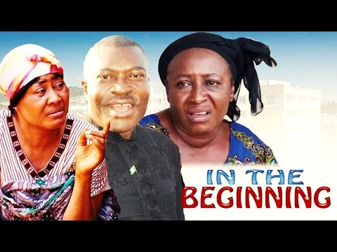 In The Beginning      -   Nigerian Nollywood Movie