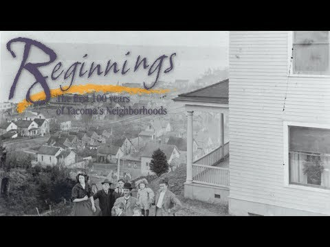 Beginnings: The First 100 Years Of Tacoma's Neighborhoods.
