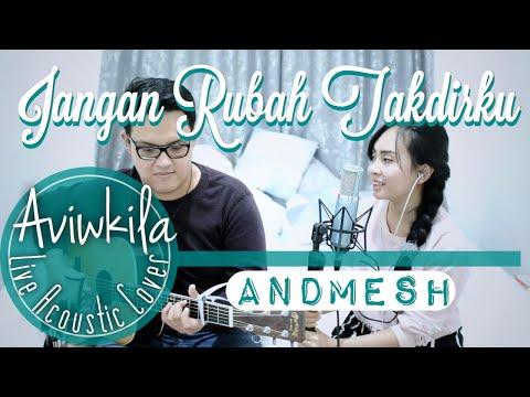 Andmesh  - Jangan Rubah Takdirku (LIVE Cover By Aviwkila)
