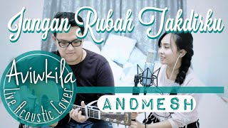 Download Mp3 Andmesh  - Jangan Rubah Takdirku  Live Cover By Aviwkila