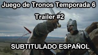 Juego de Tronos Temporada 6 Trailer 2 SUBTITULADO ESPAÑOL