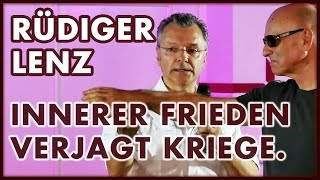 Rüdiger Lenz: Innerer Frieden und das Nichtkampf-Prinzip (Pax Terra Musica)