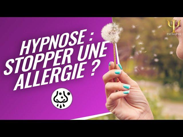 Stopper les allergies par l'hypnose | Philippe Vernois, Psynapse