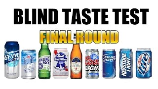 DRUNK Blind Taste Test - Light Beer FINAL ROUND