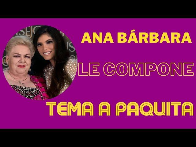 Ana Bárbara compone canción para Paquita y rendirá homenaje a Juan Gabriel - El Aviso Magazine 2021