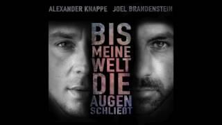 Joel Brandenstein & Alexander Knappe - Bis meine Welt die Augen schließt