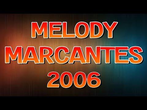 SET - MELODY MARCANTES 2006 ( SÓ AS MELHORES 2018 )