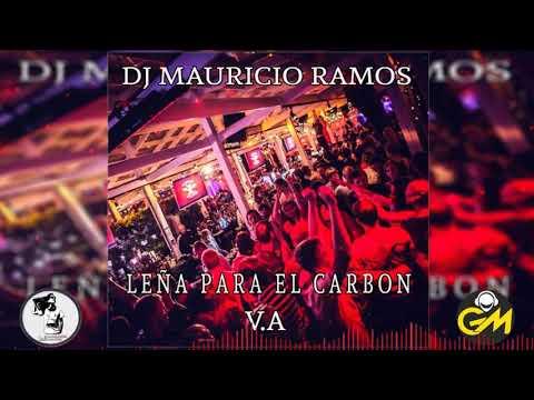 LEÑA PARA EL CARBON MIX - ( Dj Mauricio Ramos Gala Mixer ) - V.A