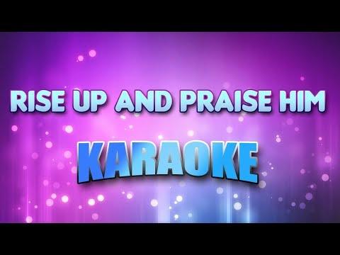 Rise Up And Praise Him (Karaoke & Lyrics)